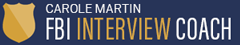 Carole Martin, FBI Interview Coach